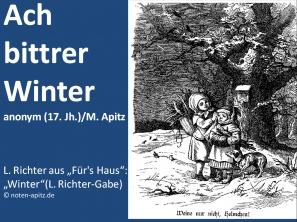 Ach bittrer Winter anonym (17. Jahrhundert) / M. Apitz; Sparte: Deutschland Volkslied