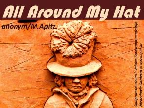 All Around My Hat anonym/ M. Apitz; Skulpturenmuseum 't Veluws Zandsculpturenfestijn Niederlande Garderen Sparte: Amerika Volkslied