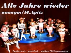 Alle Jahre wieder anonym / M. Apitz (Manfred Apitz); Engelorchester gedrechselt Sparte: Weihnachten
