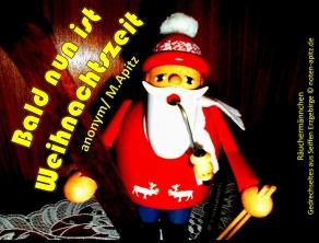 Bald nun ist Weihnachtszeit anonym / M. Apitz Bildlegende: Räuchermännchen; Gedrechseltes aus Seiffen – Erzgebirge Sparte: Weihnachten