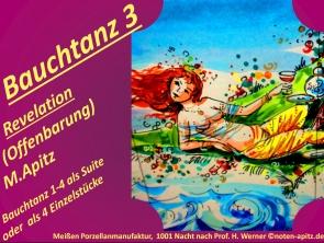 Bauchtanz 3 Revelation (Offenbarung) M. Apitz (Manfred Apitz); Bauchtanz 1-4 als Suite oder als Einzelstück; Meißner Porzellanmanufaktur, 1001 Nacht nach Prof H. Werner Sparte: 20.+21. Jh. Konzert