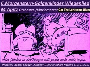 """C.Morgenstern-Galgenkindes Wiegenlied M. Apitz; W. Busch (Wilhelm Busch): """"Tobias Knopp"""" """"Julchen"""" (""""Eine unruhige Nacht"""") Sparte: Amerika Volkslied"""