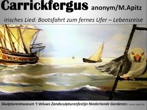 Carrickfergus anonym/M. Apitz (Manfred Apitz); Skulpturenmuseum 't Veluws Zandsculpturenfestijn Niederlande Garderen Sparte: Irland Volkslied
