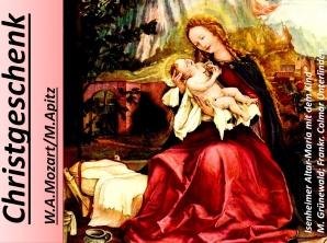 """Christgeschenk W. A. Mozart/M. Apitz; Isenheimer Altar """"Maria mit dem Kind"""" M. Grünewald; Frankreich Colmar Unterlinden Sparte: Weihnachten (17.+18. Jh. Konzert)"""