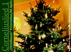 """Corneliuslied 1 """"Christbaum"""" P. Cornelius/M. Apitz; Beerheide b. Auerbach Vogtland Kirche Sparte: Weihnachten (19. Jh. Konzert)"""