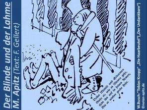 """Der Blinde und der Lahme; M. Apitz (Text: Friedrich Gellert); W. Busch – Wilhelm Busch: """"Tobias Knopp"""" """"Die Haarbeutel""""(""""Der Undankbare"""") Sparte: 20.+21. Jh. Konzert"""