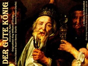 Der gute König anonym / M. Apitz Bildlegende: J. Jordaens, Das Bohnenfest / Der König trinkt (The Bean King) Sparte: Irland Volkslied