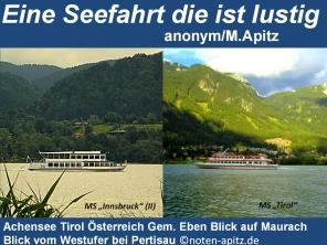 Eine Seefahrt die ist lustig anonym / M. Apitz; Achensee Tirol Österreich Gemeinde Eben Blick auf Maurach, Blick vom Westufer bei Pertisau Sparte: Deutschland Volkslied