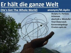 Er hält die ganze Welt (He's Got The Whole World) anonym / M. Apitz; Skulptur bei Partisau Achensee oberhalb v. Westufer Tirol Österreich Karwendelgebirge Sparte: Deutschland geistlich