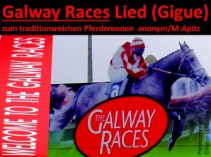 Galway Races Lied (Gigue) zum traditionsreichen Pferderennen anonym / M. Apitz (Manfred Apitz); Pferderennen Sparte: Irland Volkslied