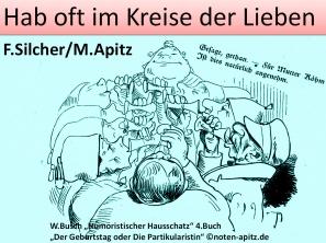 """Hab oft im Kreise der Lieben F. Silcher – Friedrich Silcher / M. Apitz; Wilhelm Busch """"Humoristischer Hausschatz"""" 4.Buch """"Der Geburtstag oder Die Partikularistin"""" Sparte: Deutschland Volkslied"""