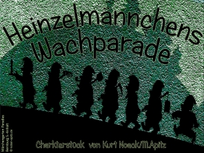 Heinzelmaennchens Wachparade Bild: Die sieben Zwerge – Märchenfiguren, Fassadenbild, Bernburg (Saale) Gaststätte Paradies Ilberstedter Str. Bildlegende: Märchengarten Paradies Bernburg S.-Anhalt © noten-apitz.de Bildquelle: Musikverlag Apitz