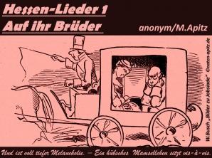 """Hessen-Lieder 1 """"Auf ihr Brüder"""" anonym / M. Apitz (Manfred Apitz); W. Busch (Wilhelm Busch) """"Bilder zu Jobsiade"""" Sparte: Deutschland Volkslied"""