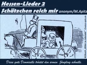 """Hessen-Lieder 2 """"Schätzchen reich mir"""" anonym / M. Apitz (Manfred Apitz); W. Busch (Wilhelm Busch) """"Bilder zu Jobsiade"""" Sparte: Deutschland Volkslied"""