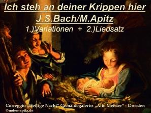 """Ich steh an deiner Krippen hier, J. S. Bach / M. Apitz 1. Variationen + 2. Liedsatz; Correggio """"Heilige Nacht"""" Gemäldegalerie: """"Alte Meister"""" – Dresden Sparte: Weihnachten"""