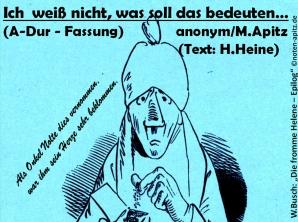 """Ich weiß nicht, was soll das bedeuten… (A-Dur), anonym / M. Apitz (Manfred Apitz);Text: H. Heine (Heinrich Heine); W. Busch (Wilhelm Busch): """"Die fromme Helene – Epilog"""" Sparte: Deutschland Volkslied"""