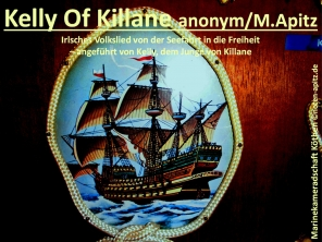 Kelly Of Killane anonym/M. Apitz (Manfred Apitz); Marinekameradschaft Köthen Sparte: Irland Volkslied