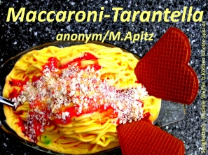 Maccaroni-Tarantella, anonym/M. Apitz (Manfred Apitz); Spaghetti – Eisbecher , Eisdiele Wulfen b. Köthen (bei Köthen) Sparte: Italien Volkslied