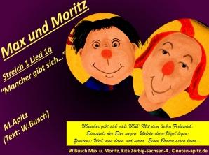 """Max und Moritz Streich 1 Lied 1a """"Mancher gibt sich…"""" M. Apitz, Text: W. Busch (Manfred Apitz, Text: Wilhelm Busch); W.Busch Max u. Moritz, Kita Zörbig-Sachsen-A. (Wilhelm Busch Max und Moritz, Kindertagesstätte Zörbig – Sachsen-Anhalt) Sparte: 20.+21. Jh. Konzert"""
