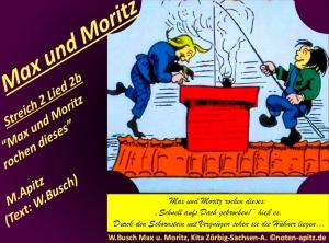 """Max und Moritz Streich 2 Lied 2b """"Max und Moritz rochen dieses"""" M. Apitz, Text: W. Busch (Manfred Apitz, Text: Wilhelm Busch); W. Busch Max u. Moritz, Kita Zörbig-Sachsen-A. (Wilhelm Busch Max und Moritz, Kindertagesstätte Zörbig – Sachsen-Anhalt) Sparte: 20.+21. Jh. Konzert"""