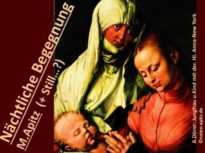 Nächtliche Begegnung M. Apitz (Manfred Apitz) (+ Still…?); A. Dürer: Jungfrau und Kind mit der heiligen Anna-NewYork Albrecht Dürer Sparte: 20.+21. Jh. Konzert