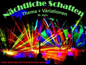 Nächtliche Schatten M. Apitz Bildlegende: Indian Spirit Open Air Festival Sparte: Konzert 20./21. Jh.