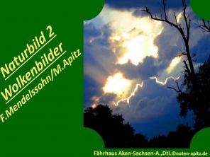 Naturbilder 2 Wolkenbilder, F. Mendelssohn/M. Apitz (Felix Mendelssohn Bartholdy / Manfred Apitz); Fährhaus Aken – Sachsen-Anhalt Deutschland Sparte: 19. Jh. Konzert