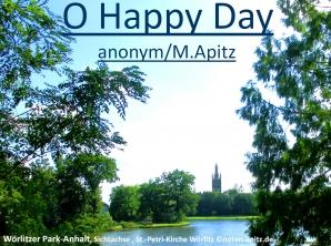 O Happy Day anonym / M. Apitz; Wörlitzer Park-Anhalt, Sichtachse St.-Petri-Kirche Wörlitz Sparte: Amerika geistlich