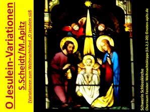 O Jesulein-Variationen S. Scheidt / M. Apitz (Samuel Scheidt / Manfred Apitz); Schwerin Schlosskirche Chorraum Fenster: Weihnachtskirppe Sparte: Weihnachten