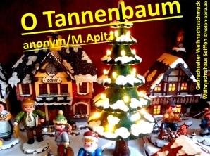 O Tannenbaum, anonym / M. Apitz (Manfed Apitz); Gedrechselter Weihnachtsschmuck, Weihnachtshaus Seiffen Sparte: Weihnachten