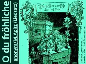 """O du fröhliche anonym / M. Apitz (Manfred Apitz); L. Richter (Ludwig Richter) """"Ehre sei Gott…"""" – Gloria, s. Bibel Lk.2.14 Sparte: Weihnachten"""