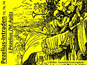 Pezelius-Intraden 73, 76, 74 J. Pezelius /M. Apitz (Johannes Pezelius/Manfred Apitz); L. Richter (Ludwig Richter) Turmbläser Sparte: 17.+18. Jh. Konzert