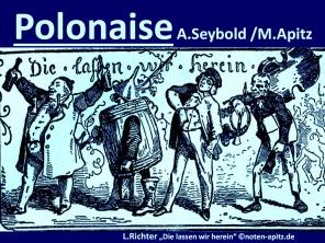 """Polonaise op.86, A. Seybold/ M. Apitz (Arthur Seybold/ Manfred Apitz); L. RICHTER (Ludwig Richter) """"Die lassen wir herein"""" Sparte: 19. Jh. Konzert"""