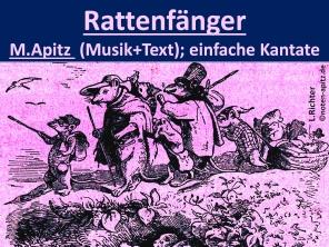 Rattenfänger M. Apitz (Manfred Apitz), Text + Musik; einfache Kantate; L. Richter (Ludwig Richter) Sparte: 20.+21. Jh. Konzert