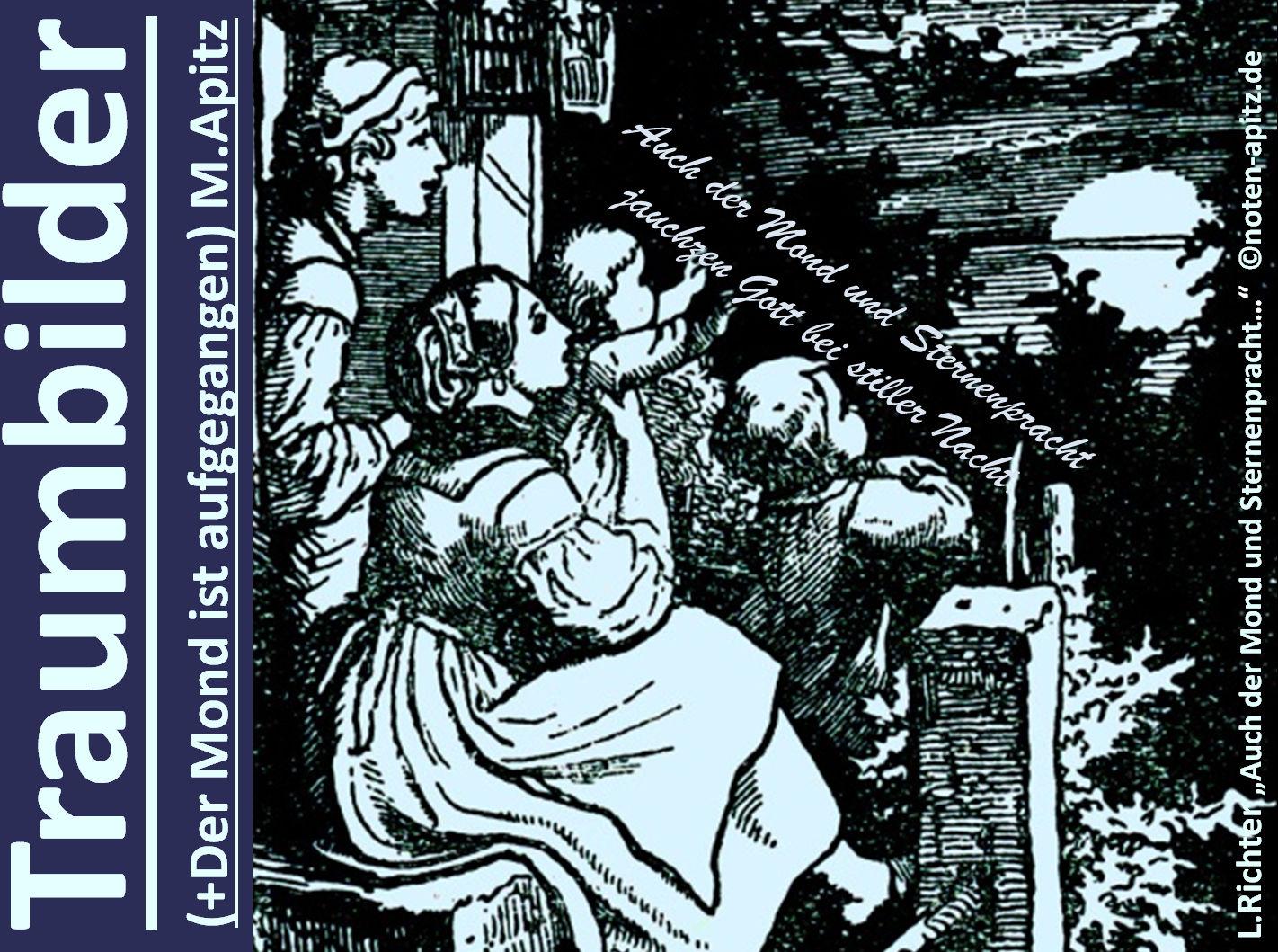 """Traumbilder (+Der Mond ist aufgegangen), M. Apitz (Manfred Apitz); Spruch: Auch der Mond und Sternenpracht jauchzen Gott bei stiller Nacht.; L. Richter """"Auch der Mond und Sternenpracht…"""" Sparte: 20.+21. Jh. Konzert"""