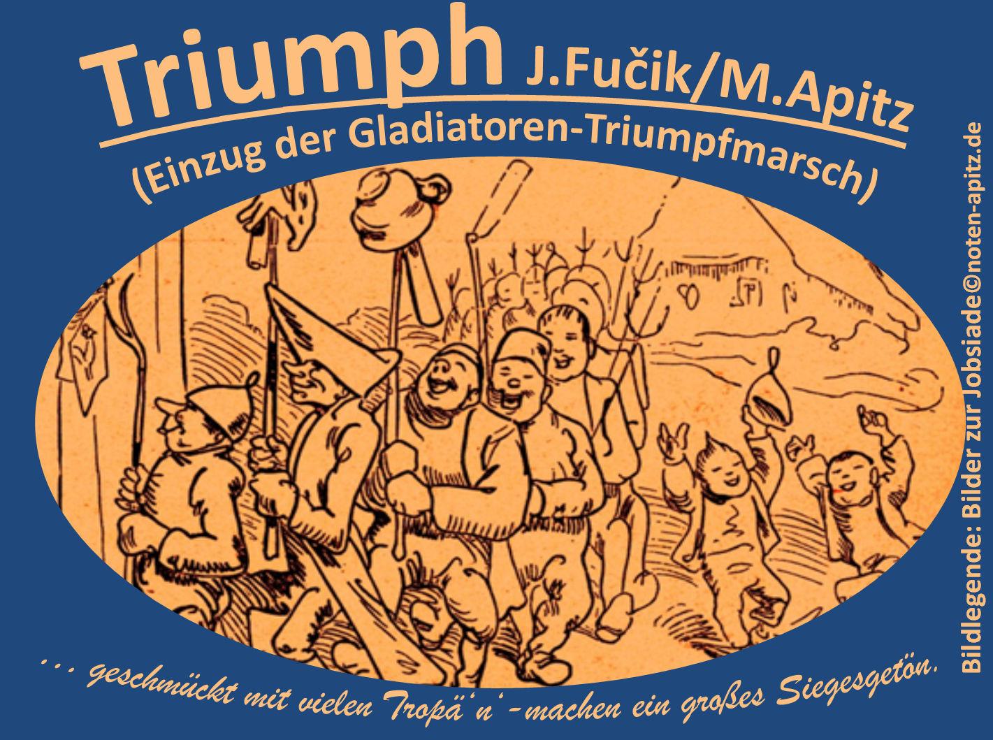 Triumph, J. Fucik / M. Apitz (Julius Fučík / Manfred Apitz); Spruch: geschmückt mit vielen Trophä'n, – machen ein großes Siegesgetön; Wilhelm Busch, Bilder zur Jobsiade Sparte: 19. Jh. Konzert