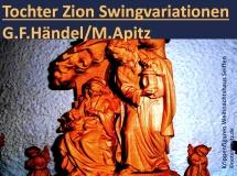 Tochter Zion Swingvariationen, G. F. Händel / M. Apitz (Georg Friedrich Händel / Manfred Apitz); Krippenfiguren Weihnachtshaus Seiffen Sparte: Weihnachte
