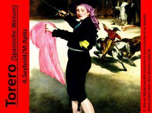 Torero (Spanische Weisen) A. Seybold / M. Apitz (Seybold Arthur, Apitz Manfred); E. Manet (Édouard Manet) Modemoiselle victorine in the costume of an espada, Metropoiten New York Sparte: 19. Jh. Konzert