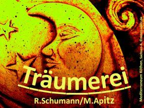Träumerei R. Schumann/M. Apitz (Robert Schumann/Manfred Apitz); Mediterraneum Köthen, Sachsen-Anhalt Sparte: 19. Jh. Konzert