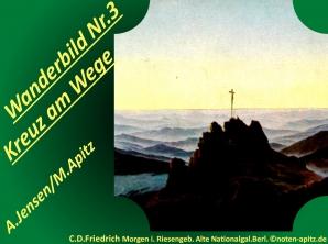 Wanderbild Nr. 3 Kreuz am Wege; A. Jensen / M. Apitz (Adolf Jensen / Manfred Apitz); Caspar David Friedrich: Morgen im Riesengebirge, Berliner Alte Nationalgalerie Sparte: 19. Jh. Konzert