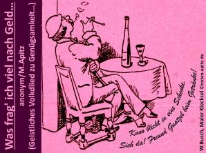 Was frag' ich viel nach Geld…, anonym / M. Apitz (Manfred Apitz); Spruch: Kuno blickt in eine Schenke, sieh da! Freund Gnatzel beim Getränke!; W. Busch (Wilhelm Busch), Maler Klecksel Sparte: Deutschland Volkslied