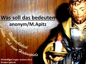 Was soll das bedeuten, anonym / M. Apitz (Manfred Apitz); Hirtenfigur Erzgebirge Sachsen Deutschland Sparte: Weihnachten
